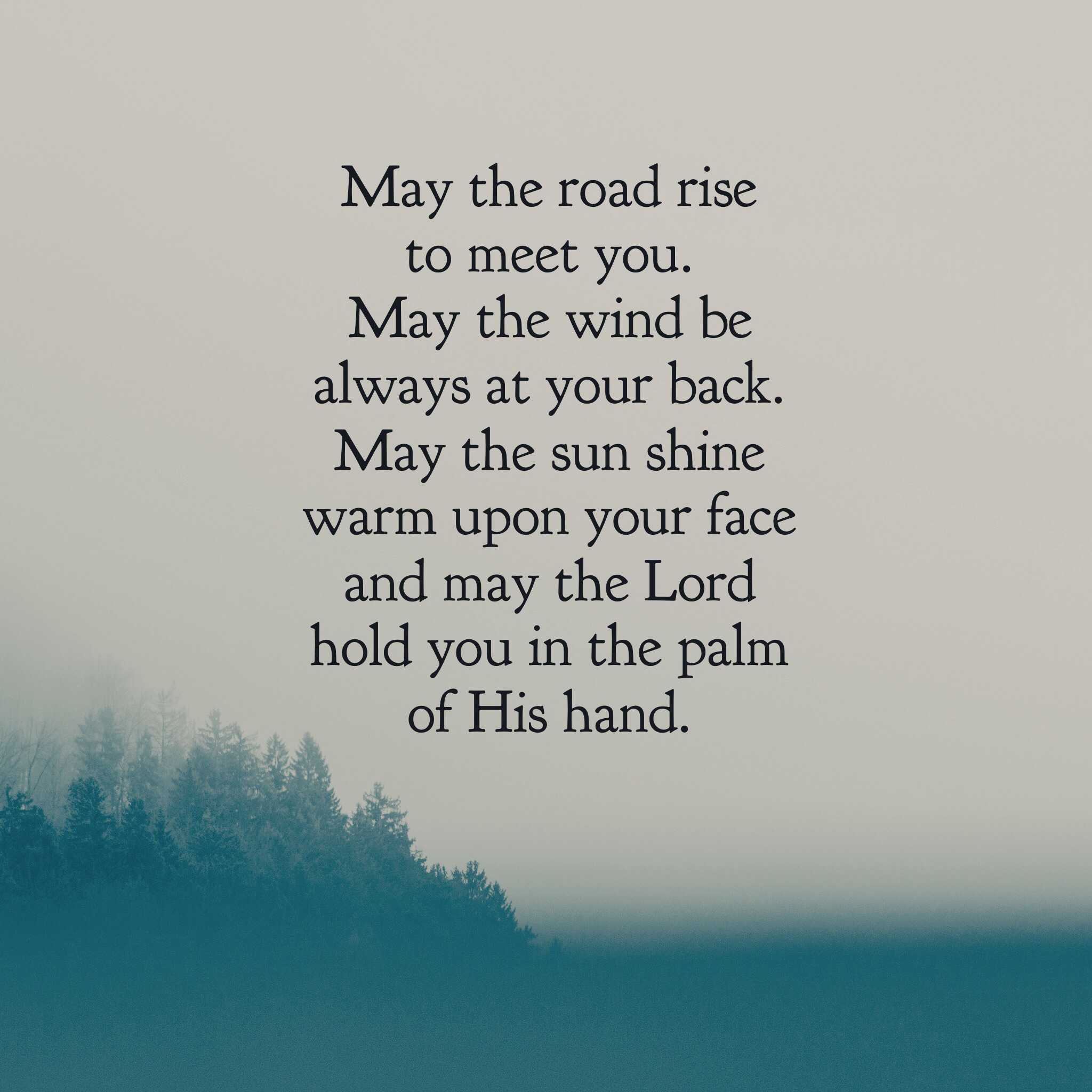 May the road rise to meet you… (an Irish blessing) – Mary C. M. Phillips